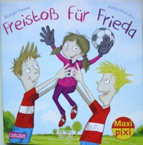 Veröffentlichungen Titelseite vom Maxi Pixi-Buch Freistoß für Frieda - Fußball