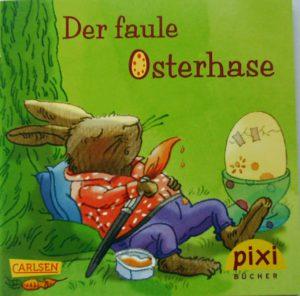 Veröffentlichungen Titelseite vom Pixi-Buch Der faule Osterhase - Ostern
