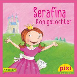 Titelbild Serafina Königstochter - Pixi-Serie Starke Prinzessinnen