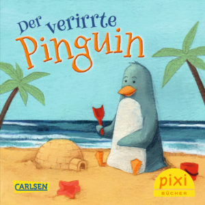 Veröffentlichungen Titelseite vom Pixi-Buch Der verirrte Pinguin - Sommer